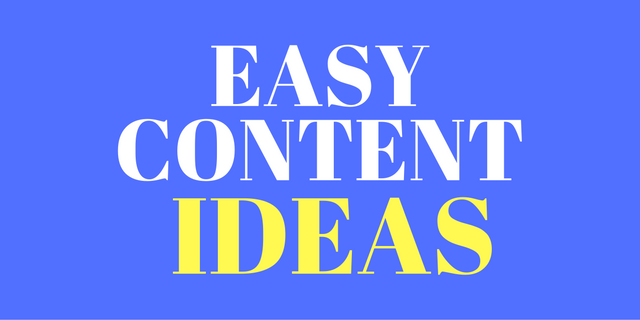 EASY CONTENT IDEAS